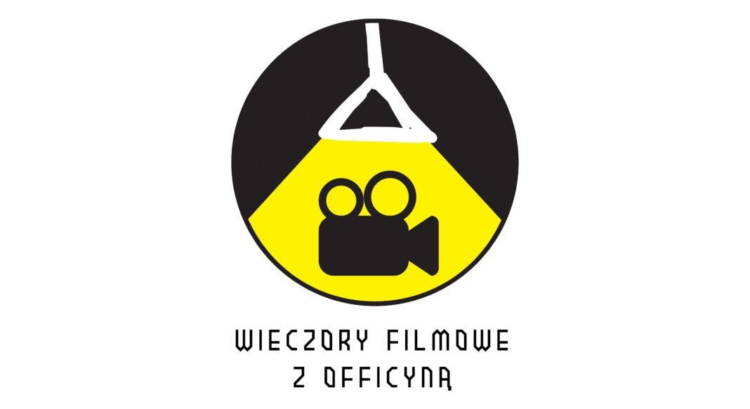 filmy ikoniczne wieczory filmowe z officyną